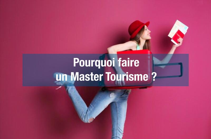 Pourquoi faire un master tourisme ?