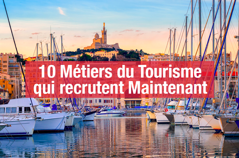 10 Métiers du Tourisme qui recrutent Maintenant (Métiers tourisme)