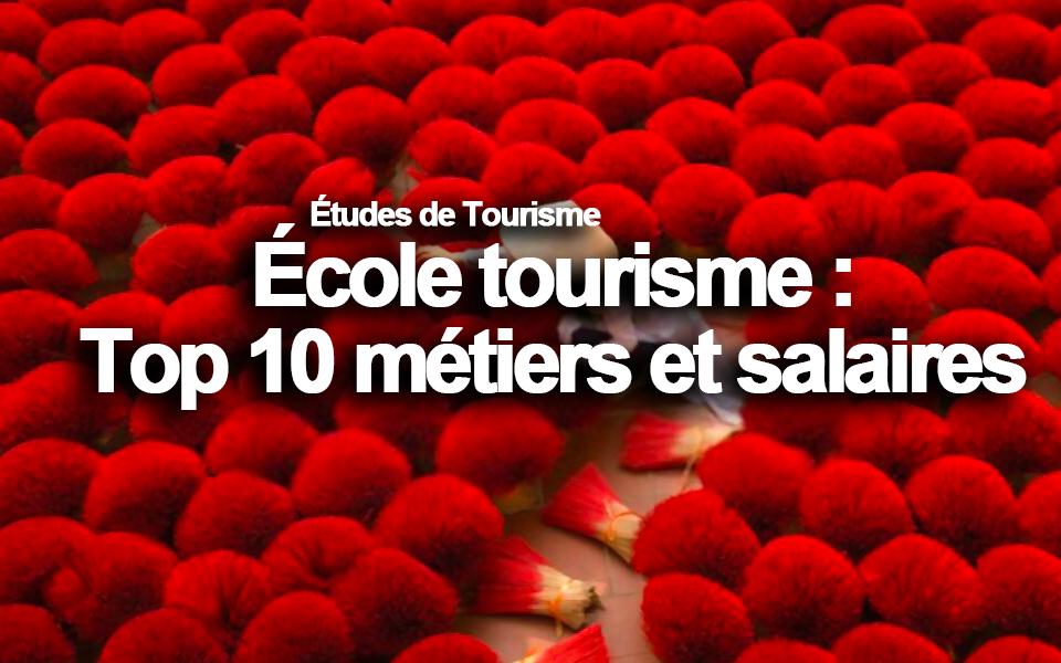École Tourisme : Top 10 Métiers et Salaires