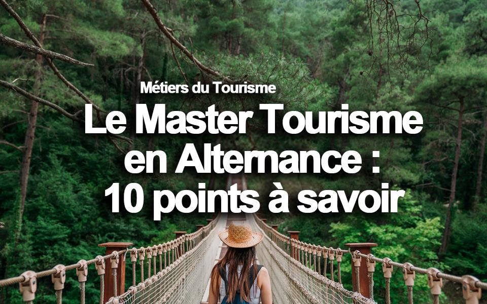 Master tourisme alternance : le Guide Complet – 10 points à savoir