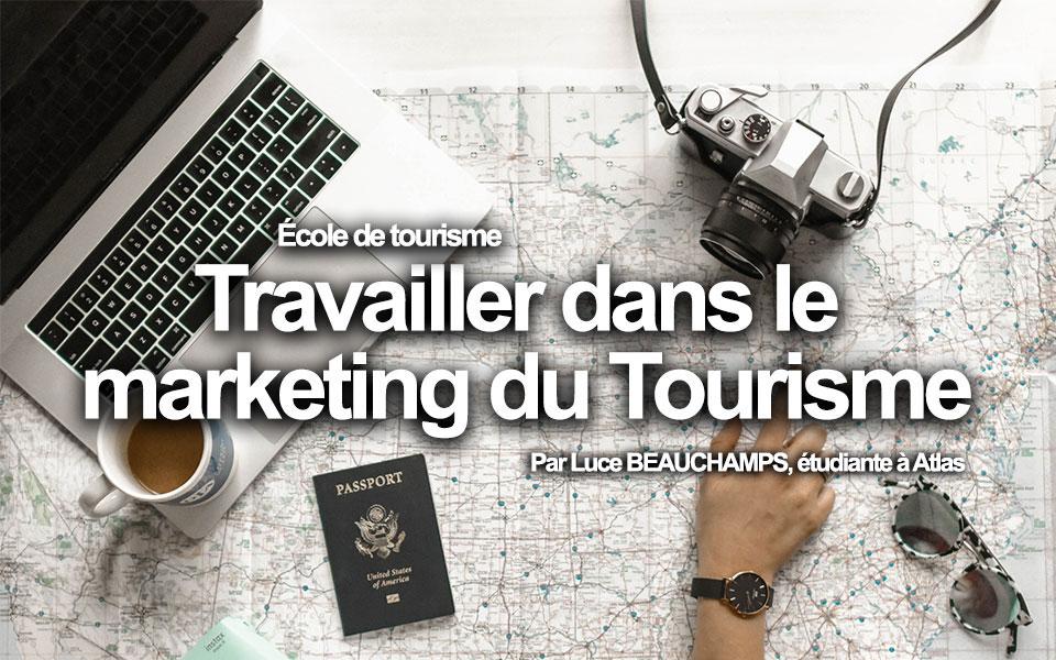Travailler dans le Marketing du Tourisme