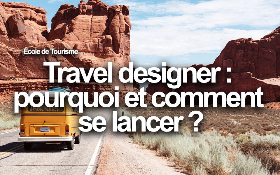 Travel designer : pourquoi et comment se lancer ?